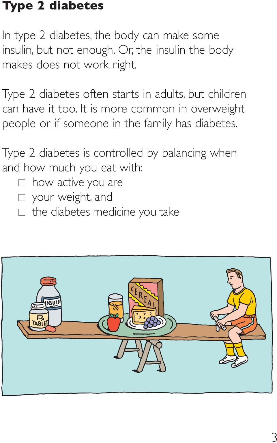Type 2 diabetes often starts in adults, but children can have it too.