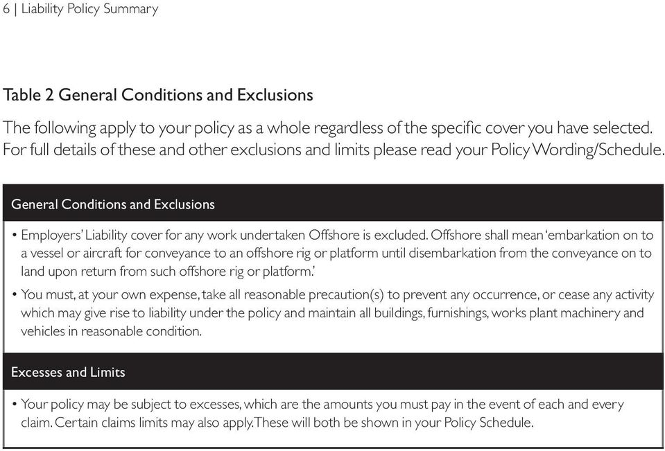 General Conditions and Exclusions Employers Liability cover for any work undertaken Offshore is excluded.