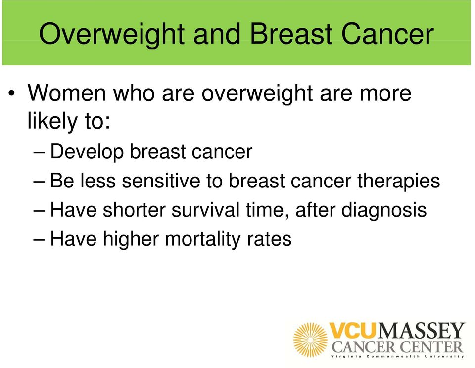 Be less sensitive to breast cancer therapies Have