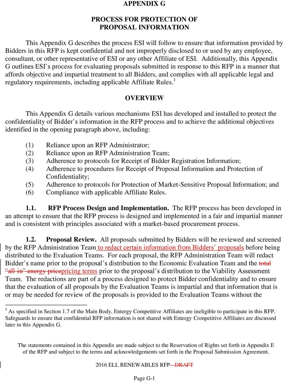 Additionally, this Appendix G outlines ESI s process for evaluating proposals submitted in response to this RFP in a manner that affords objective and impartial treatment to all Bidders, and complies