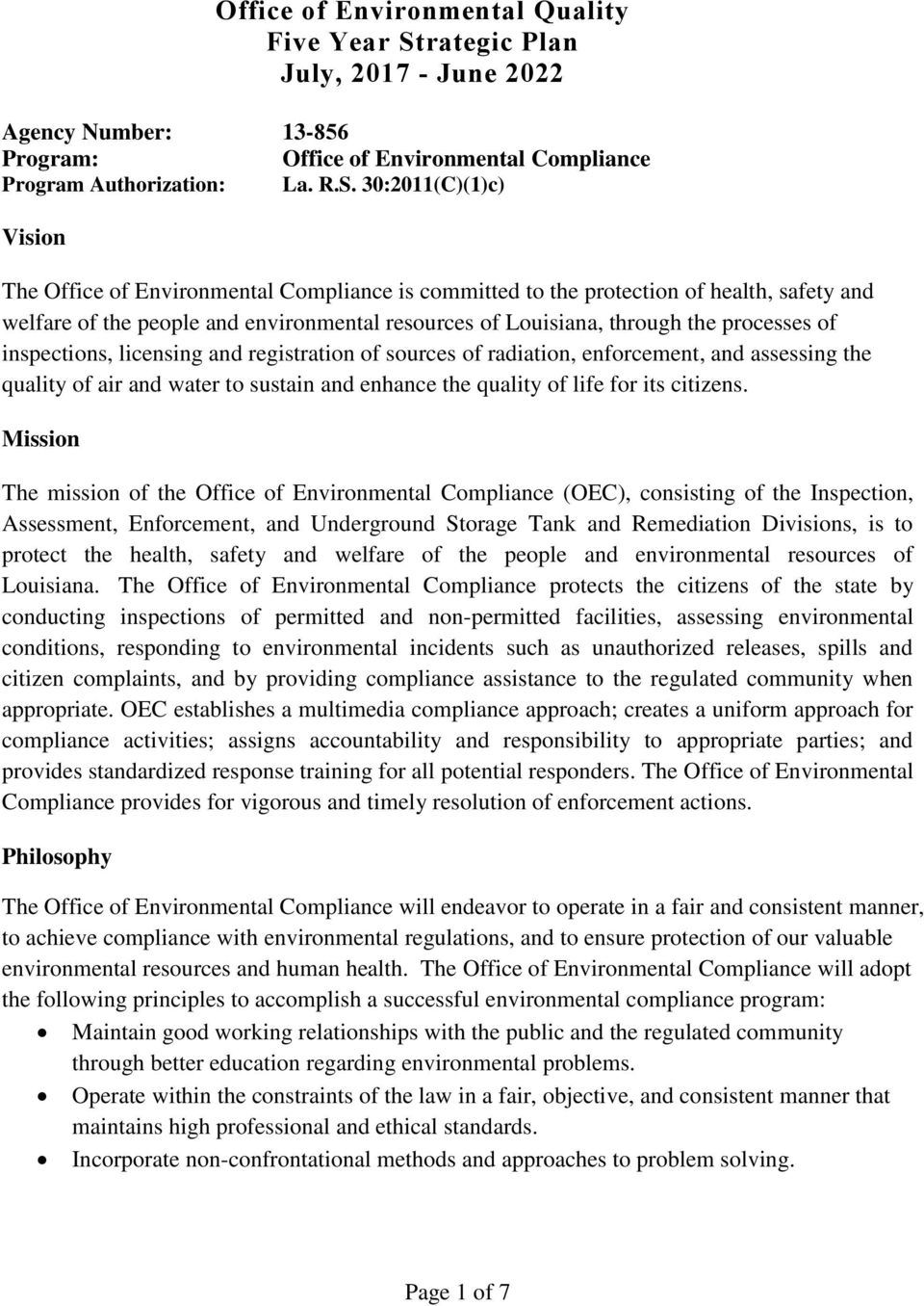 30:2011(C)(1)c) Vision The Office of Environmental Compliance is committed to the protection of health, safety and welfare of the people and environmental resources of Louisiana, through the