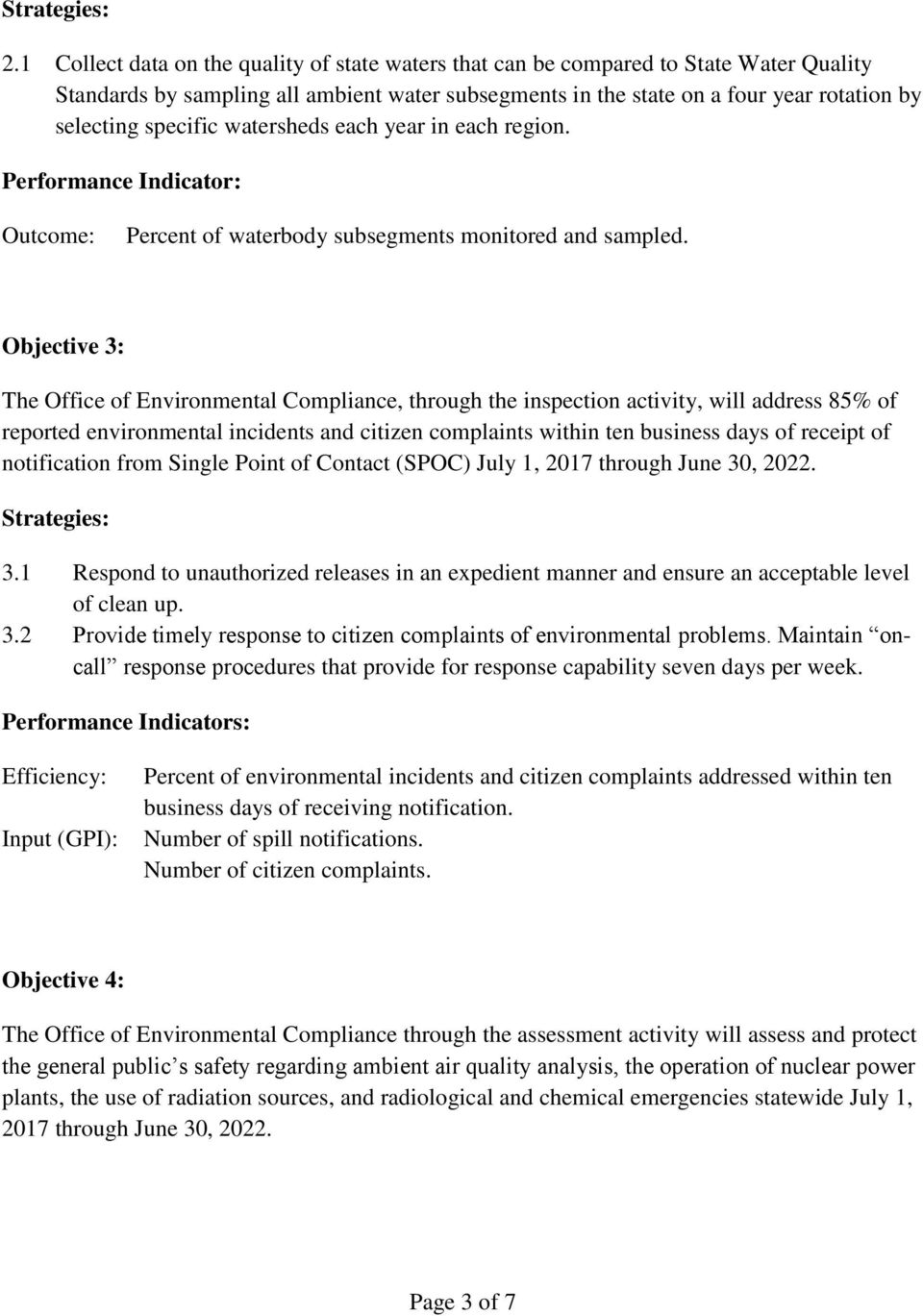 Objective 3: The Office of Environmental Compliance, through the inspection activity, will address 85% of reported environmental incidents and citizen complaints within ten business days of receipt