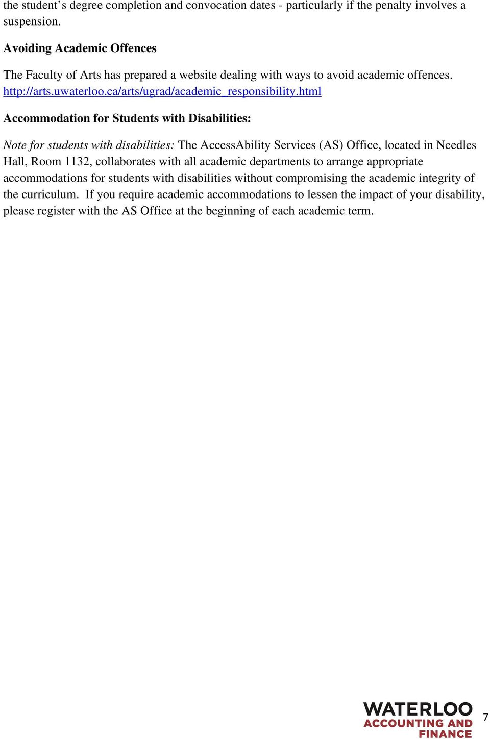 html Accommodation for Students with Disabilities: Note for students with disabilities: The AccessAbility Services (AS) Office, located in Needles Hall, Room 1132, collaborates with all academic