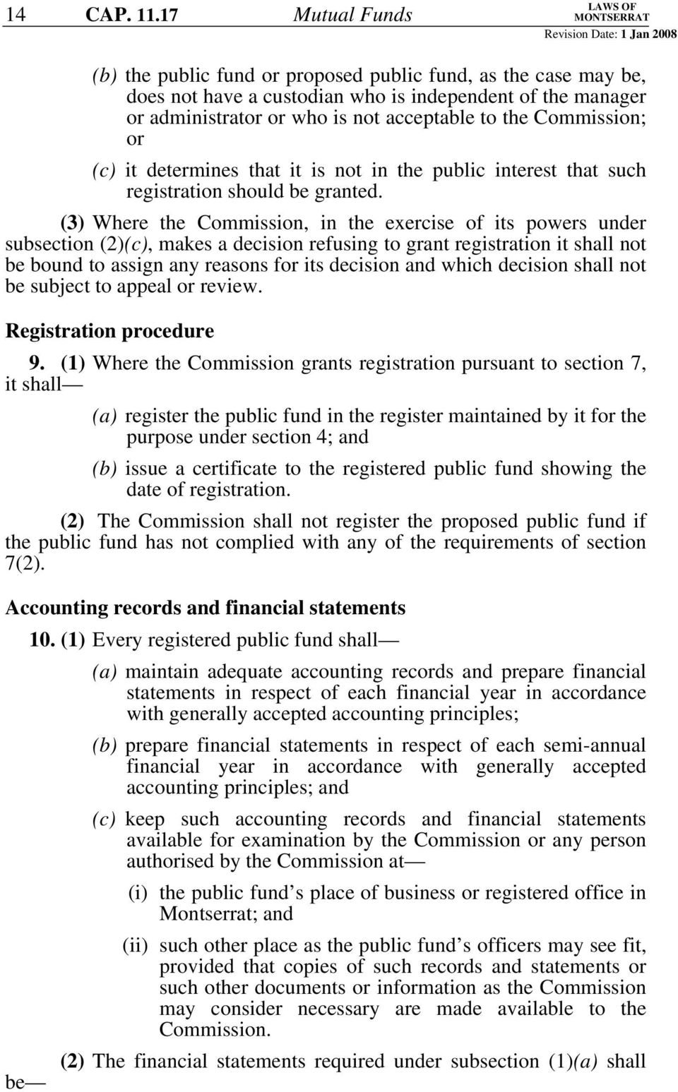 Commission; or (c) it determines that it is not in the public interest that such registration should be granted.