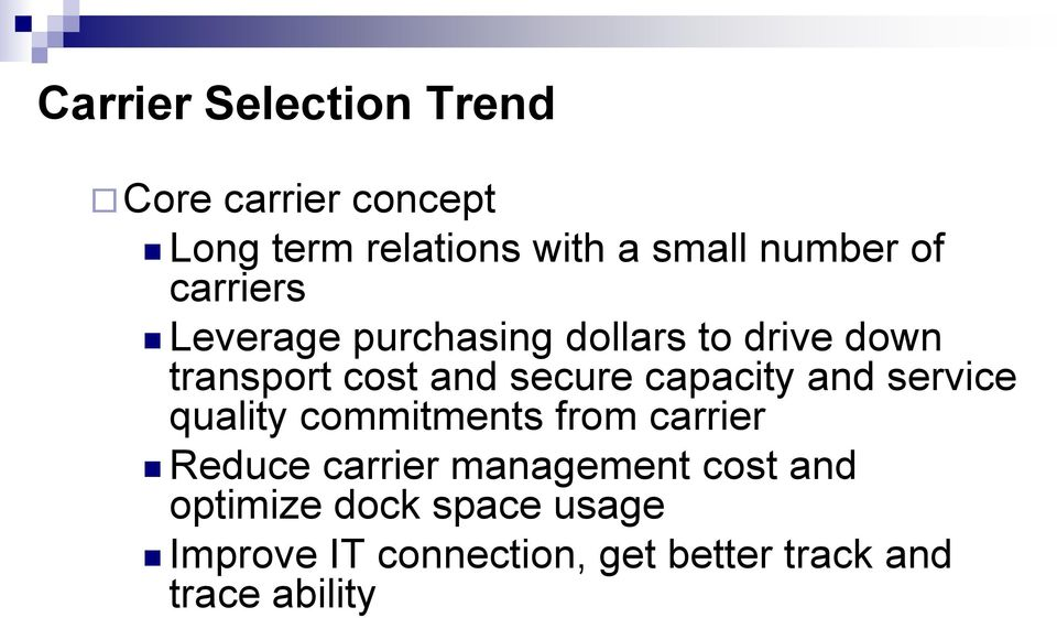capacity and service quality commitments from carrier Reduce carrier management cost