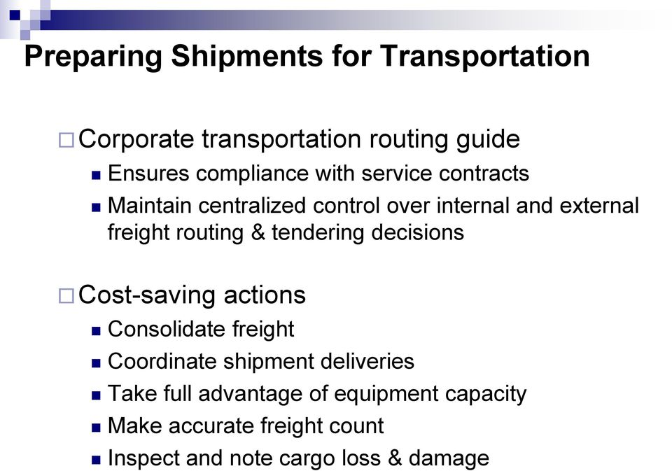 tendering decisions Cost-saving actions Consolidate freight Coordinate shipment deliveries Take