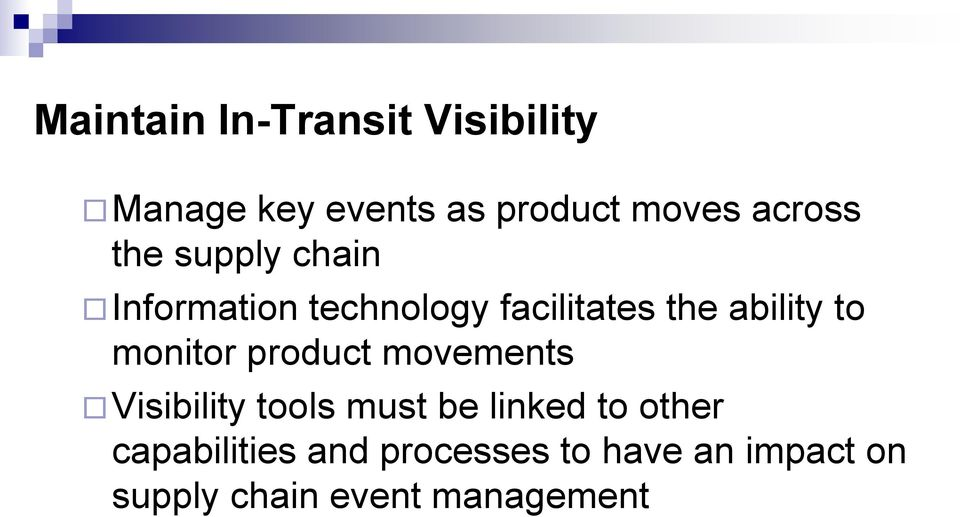to monitor product movements Visibility tools must be linked to other