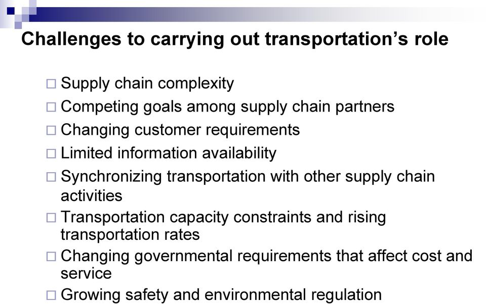 transportation with other supply chain activities Transportation capacity constraints and rising