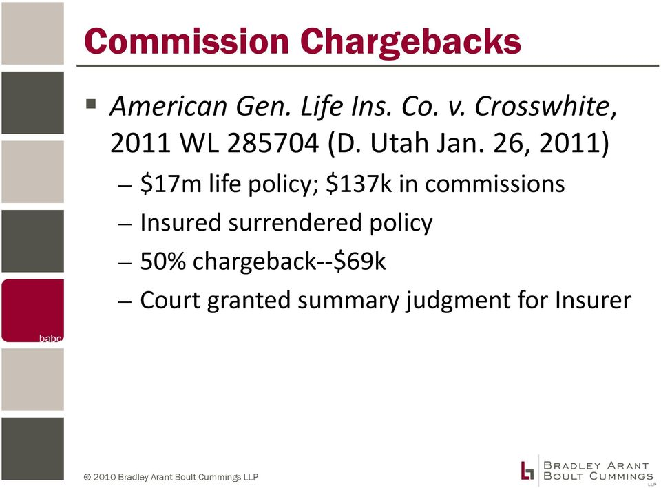 26, 2011) $17m life policy; $137k in commissions Insured