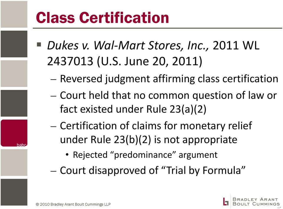 June 20, 2011) Reversed judgment affirming class certification Court held that no common