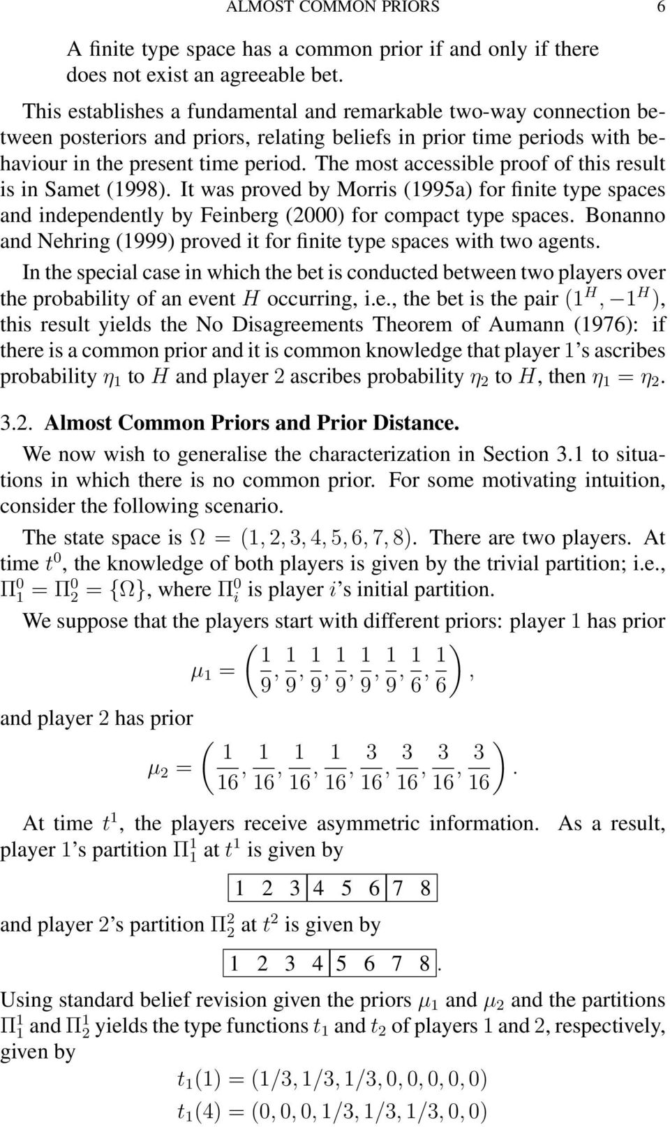 The most accessible proof of this result is in Samet (1998). It was proved by Morris (1995a) for finite type spaces and independently by Feinberg (2000) for compact type spaces.