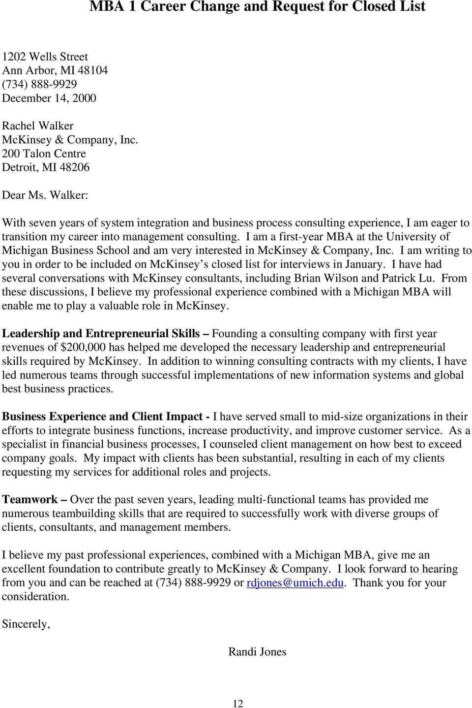 I am a first-year MBA at the University of Michigan Business School and am very interested in McKinsey & Company, Inc.