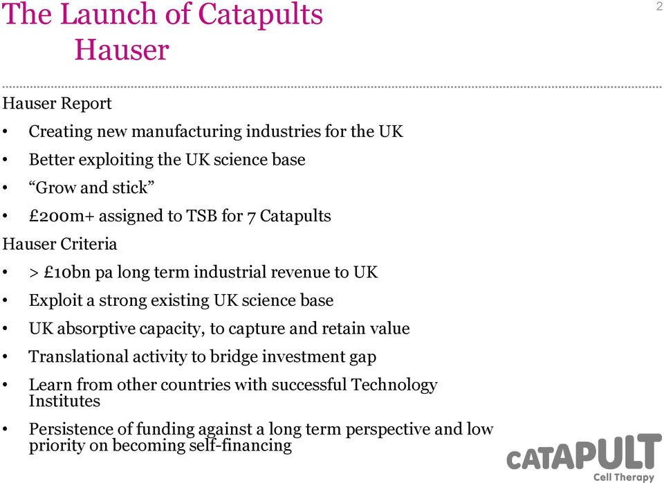 science base UK absorptive capacity, to capture and retain value Translational activity to bridge investment gap Learn from other