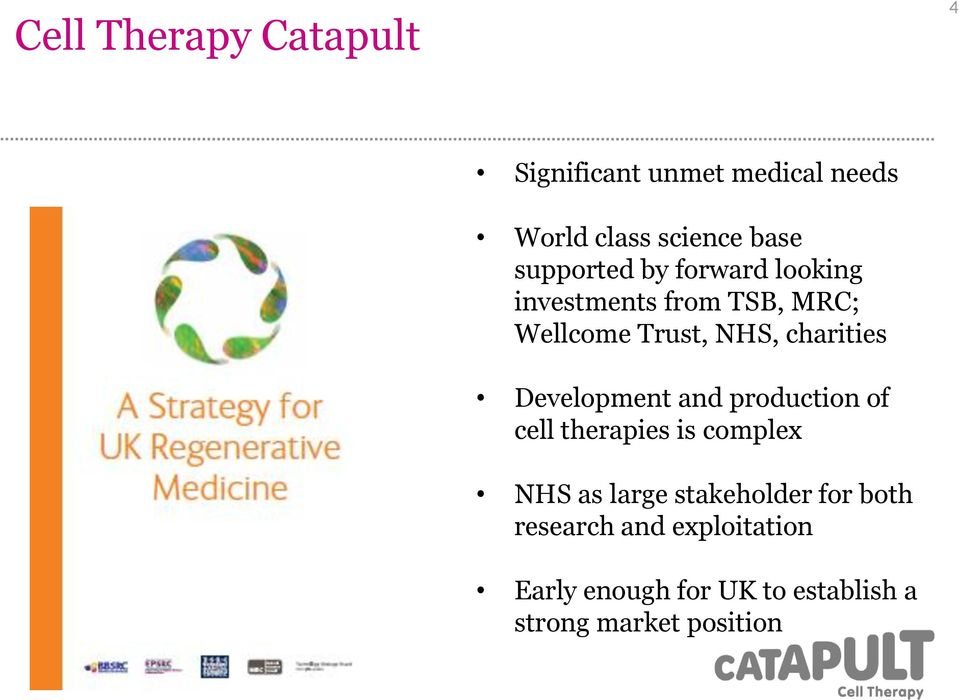 charities Development and production of cell therapies is complex NHS as large