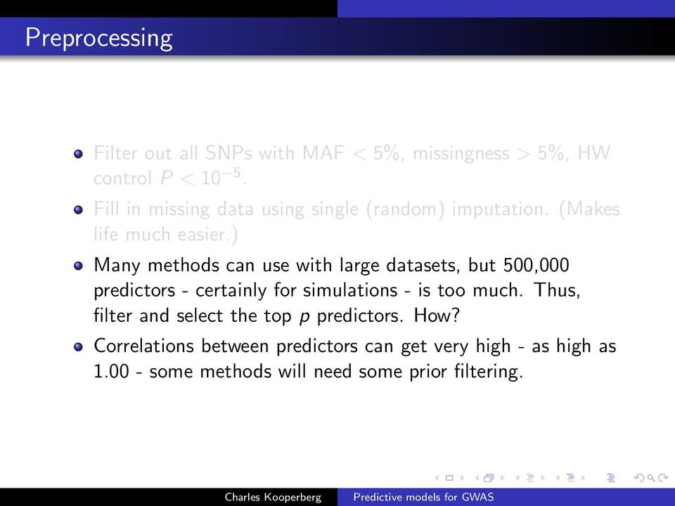 ) Many methods can use with large datasets, but 500,000 predictors - certainly for simulations - is too much.