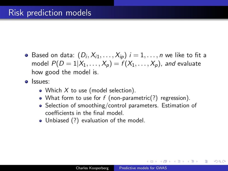.., X p ), and evaluate how good the model is. Issues: Which X to use (model selection).