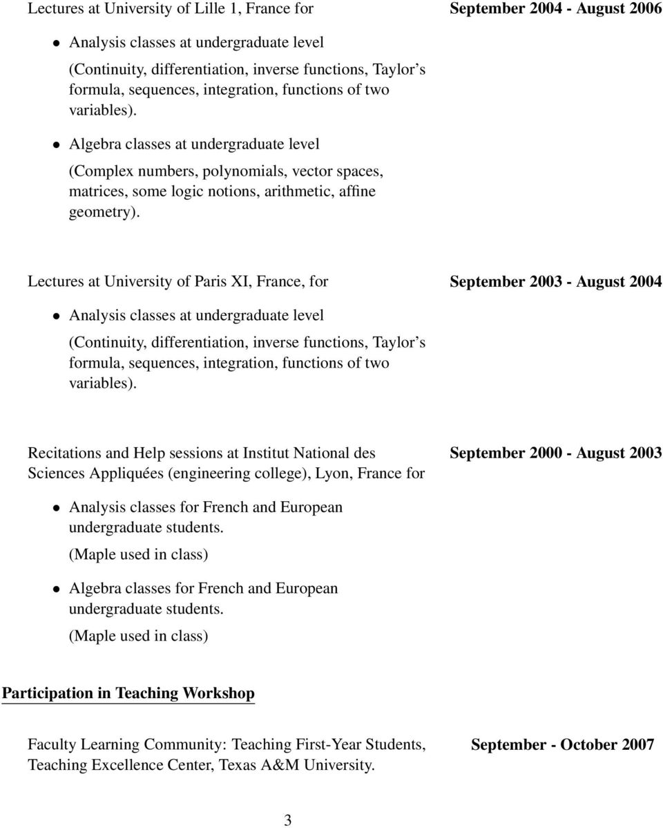 Lectures at University of Paris XI, France, for September 2003 - August 2004 Analysis classes at undergraduate level (Continuity, differentiation, inverse functions, Taylor s formula, sequences,