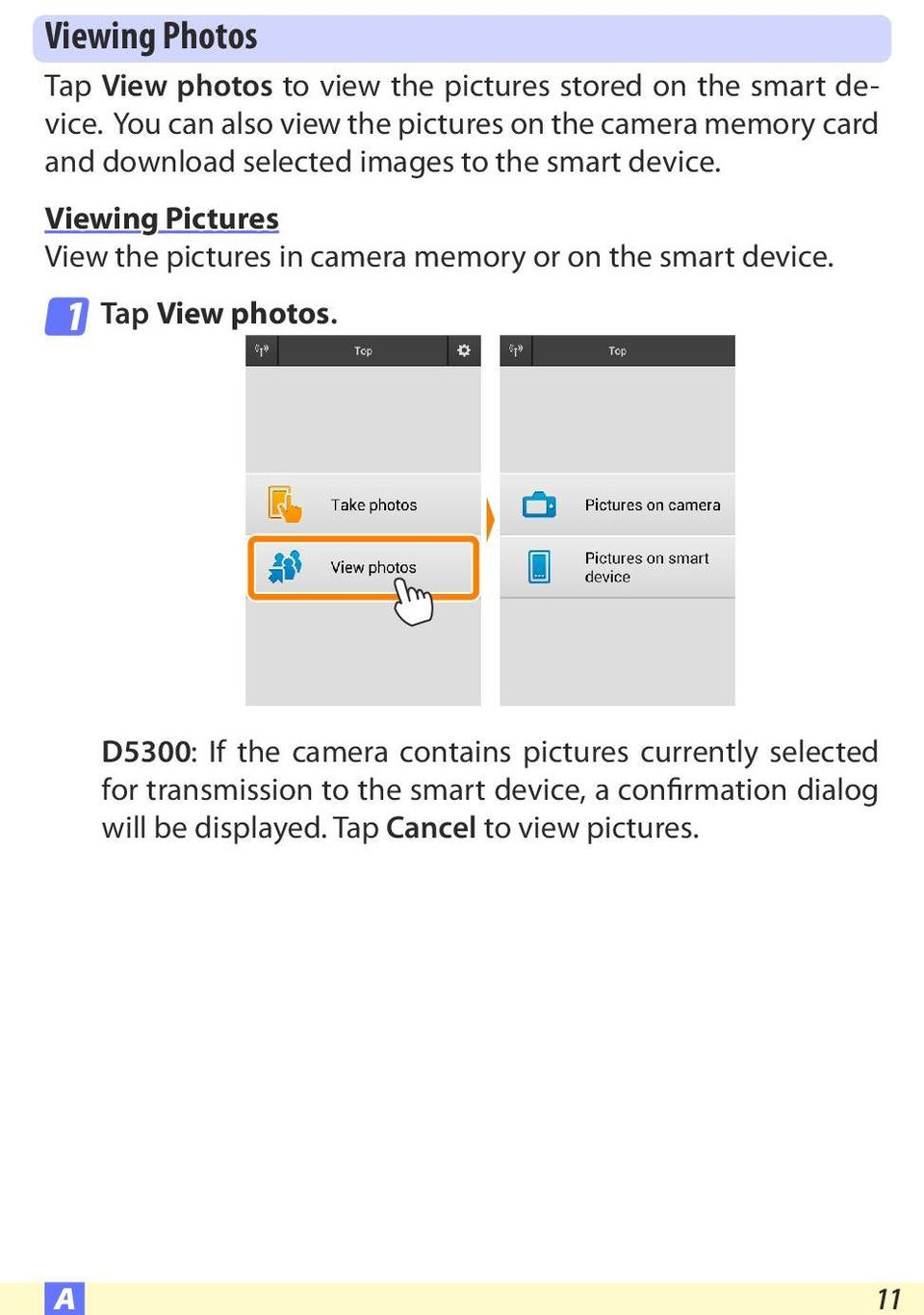 Viewing Pictures View the pictures in camera memory or on the smart device. 1 Tap View photos.
