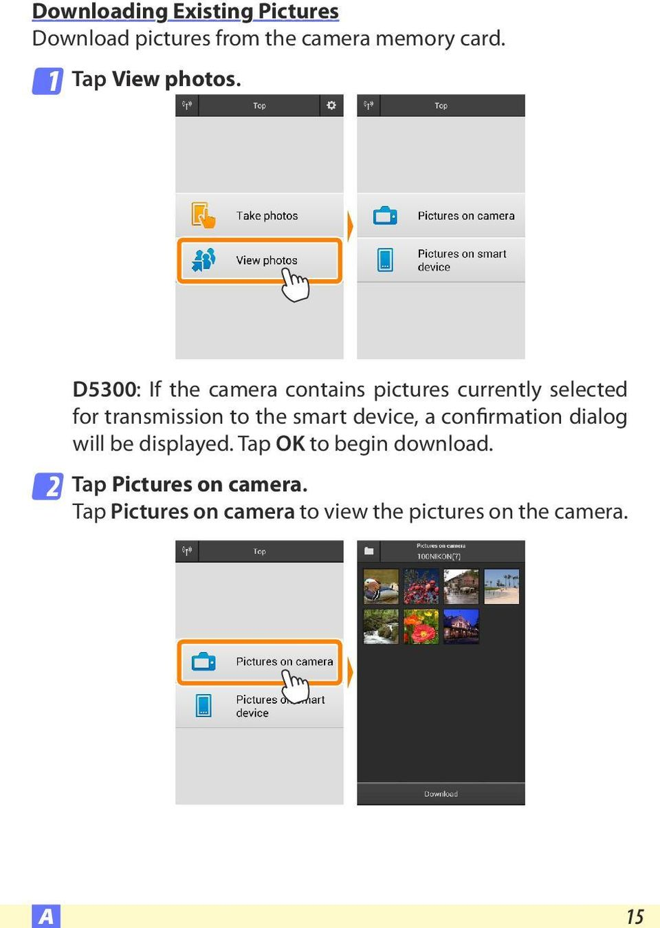 2 D5300: If the camera contains pictures currently selected for transmission to the