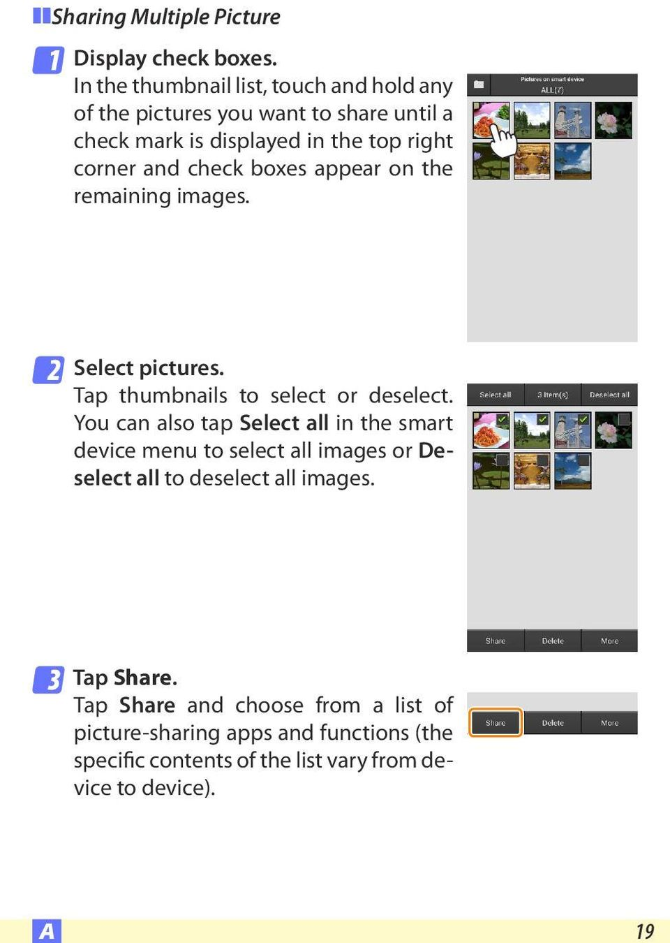 check boxes appear on the remaining images. 2 Select pictures. Tap thumbnails to select or deselect.