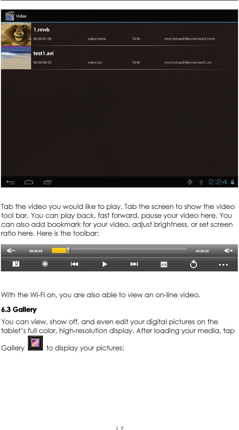 You can also add bookmark for your video, adjust brightness, or set screen ratio here.