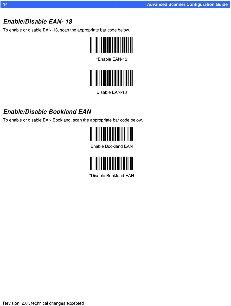 *Enable EAN-13 EAN-13 Enable/ Bookland EAN To enable or disable EAN