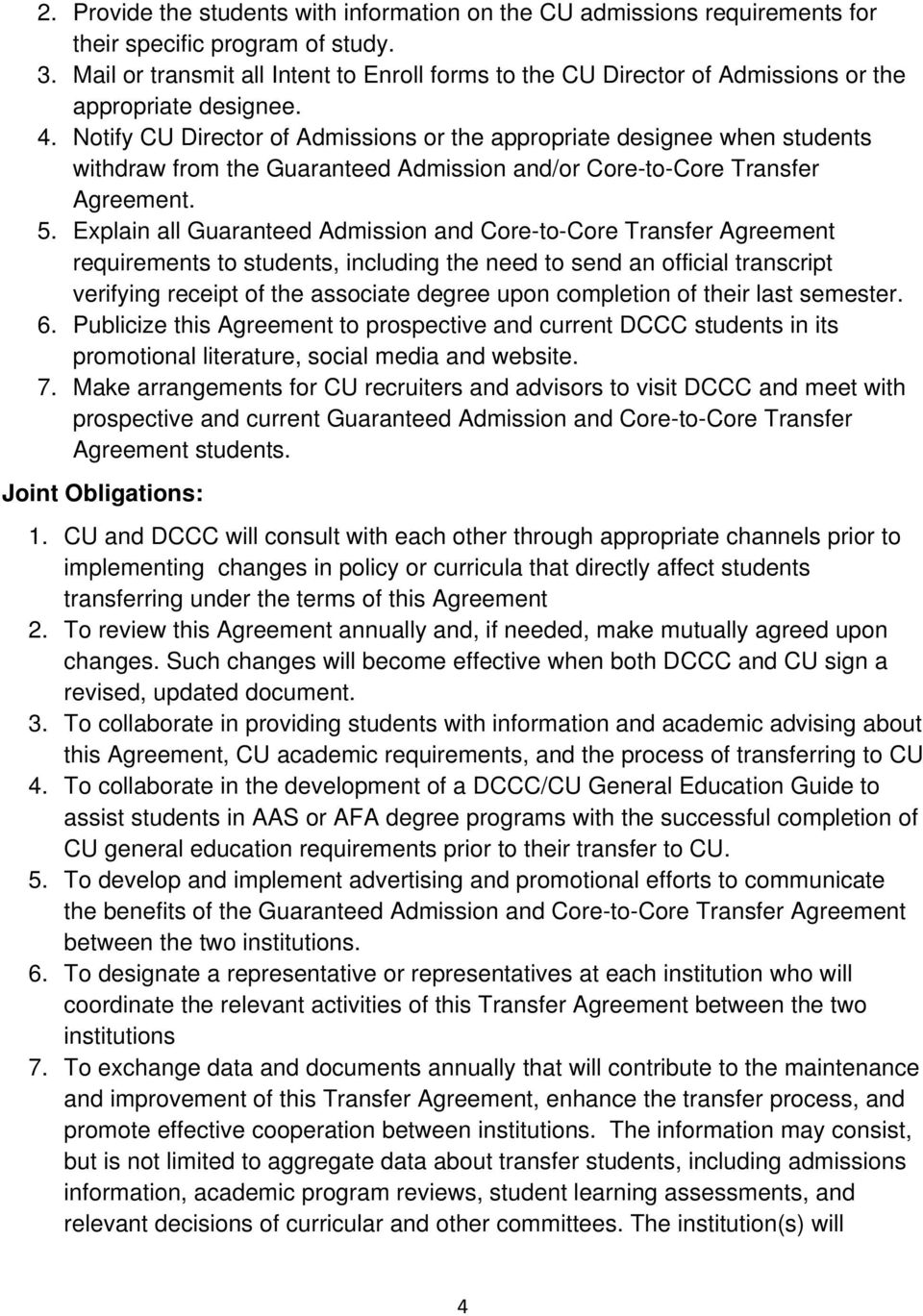 Notify CU Director of Admissions or the appropriate designee when students withdraw from the Guaranteed Admission and/or Core-to-Core Transfer Agreement. 5.