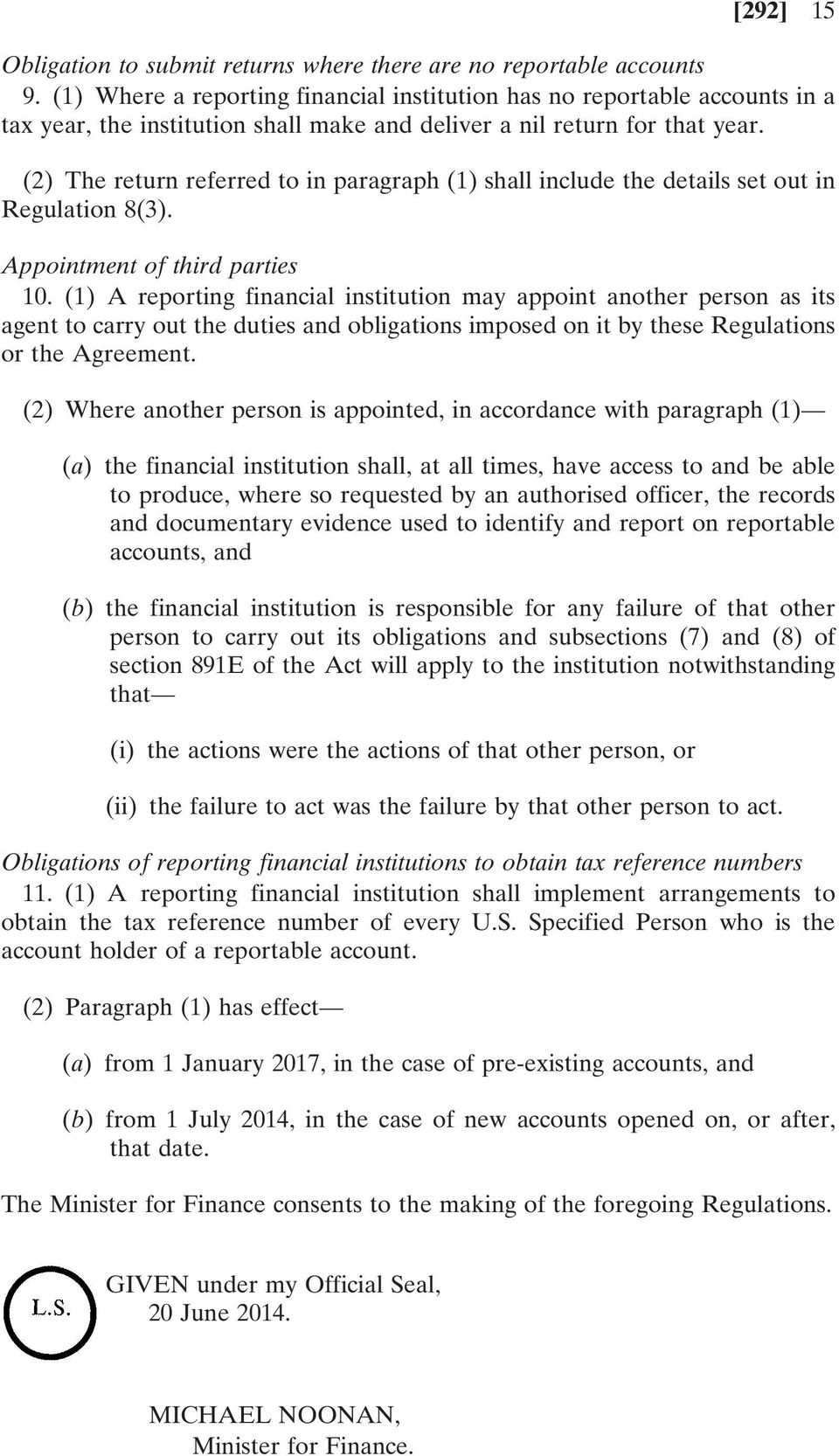 (2) The return referred to in paragraph (1) shall include the details set out in Regulation 8(3). Appointment of third parties 10.