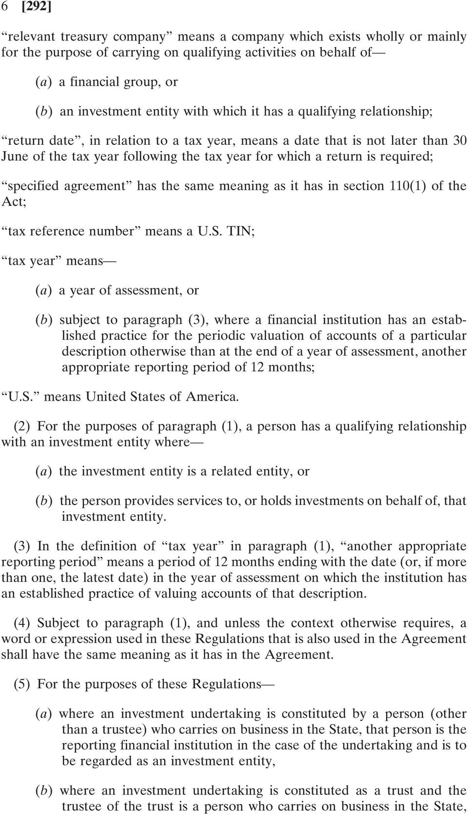 specified agreement has the same meaning as it has in section 110(1) of the Act; tax reference number means a U.S.