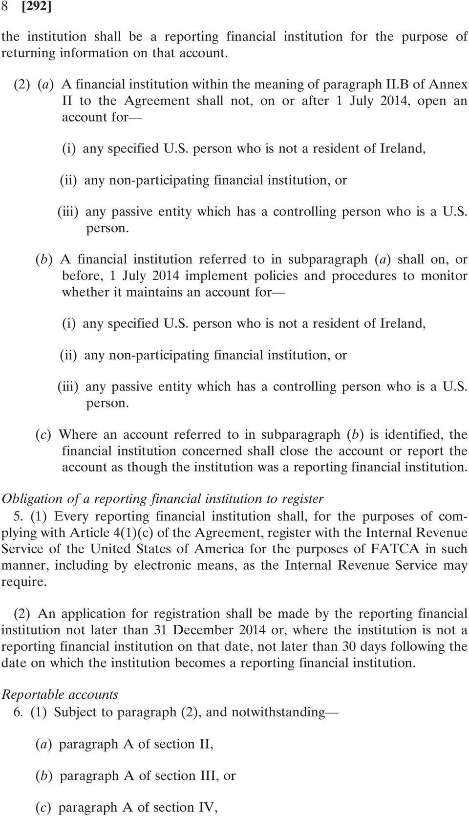 person who is not a resident of Ireland, (ii) any non-participating financial institution, or (iii) any passive entity which has a controlling person