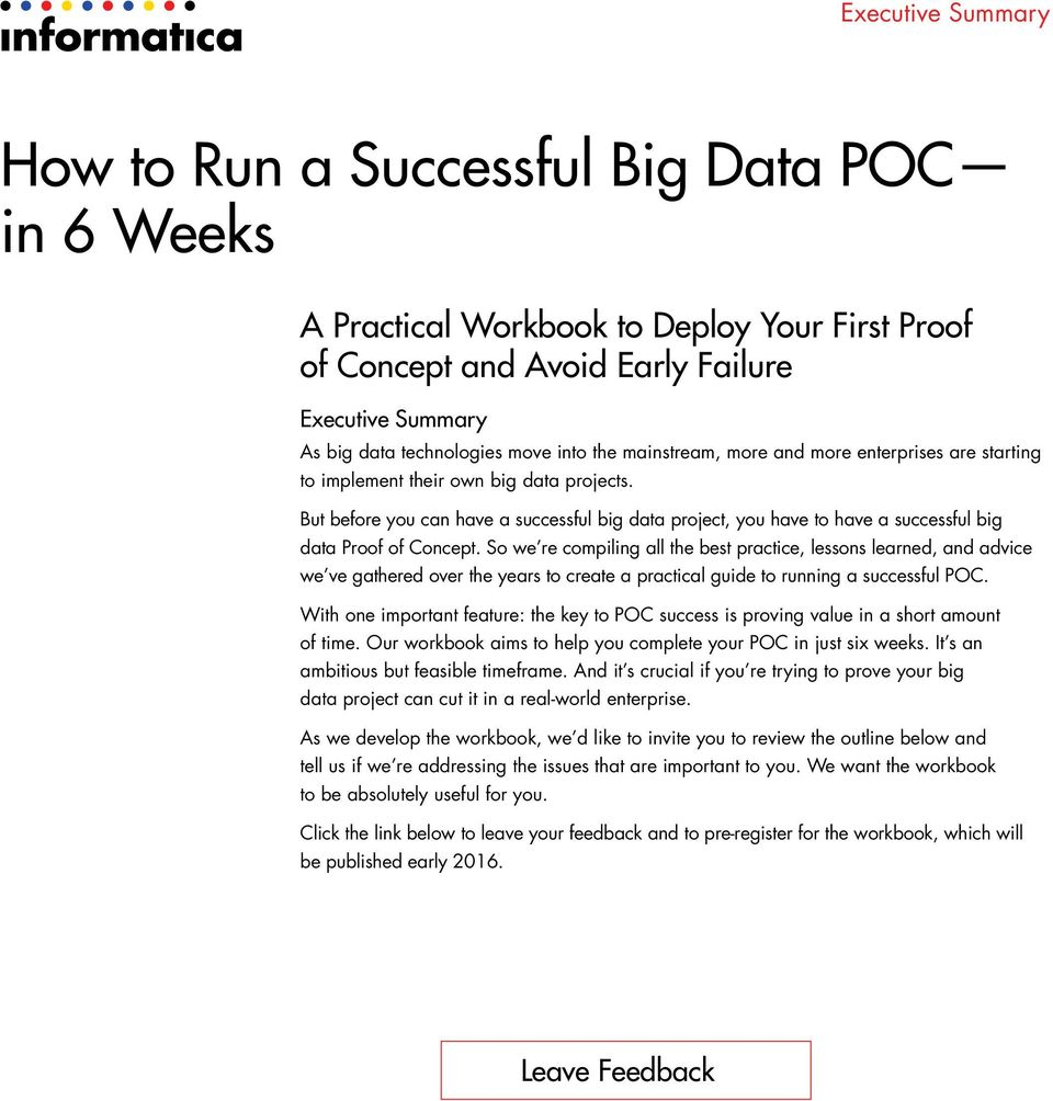 But before you can have a successful big data project, you have to have a successful big data Proof of Concept.