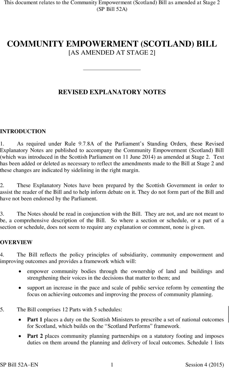 June 2014) as amended at Stage 2. Text has been added or deleted as necessary to reflect the amendments made to the Bill at Stage 2 and these changes are indicated by sidelining in the right margin.