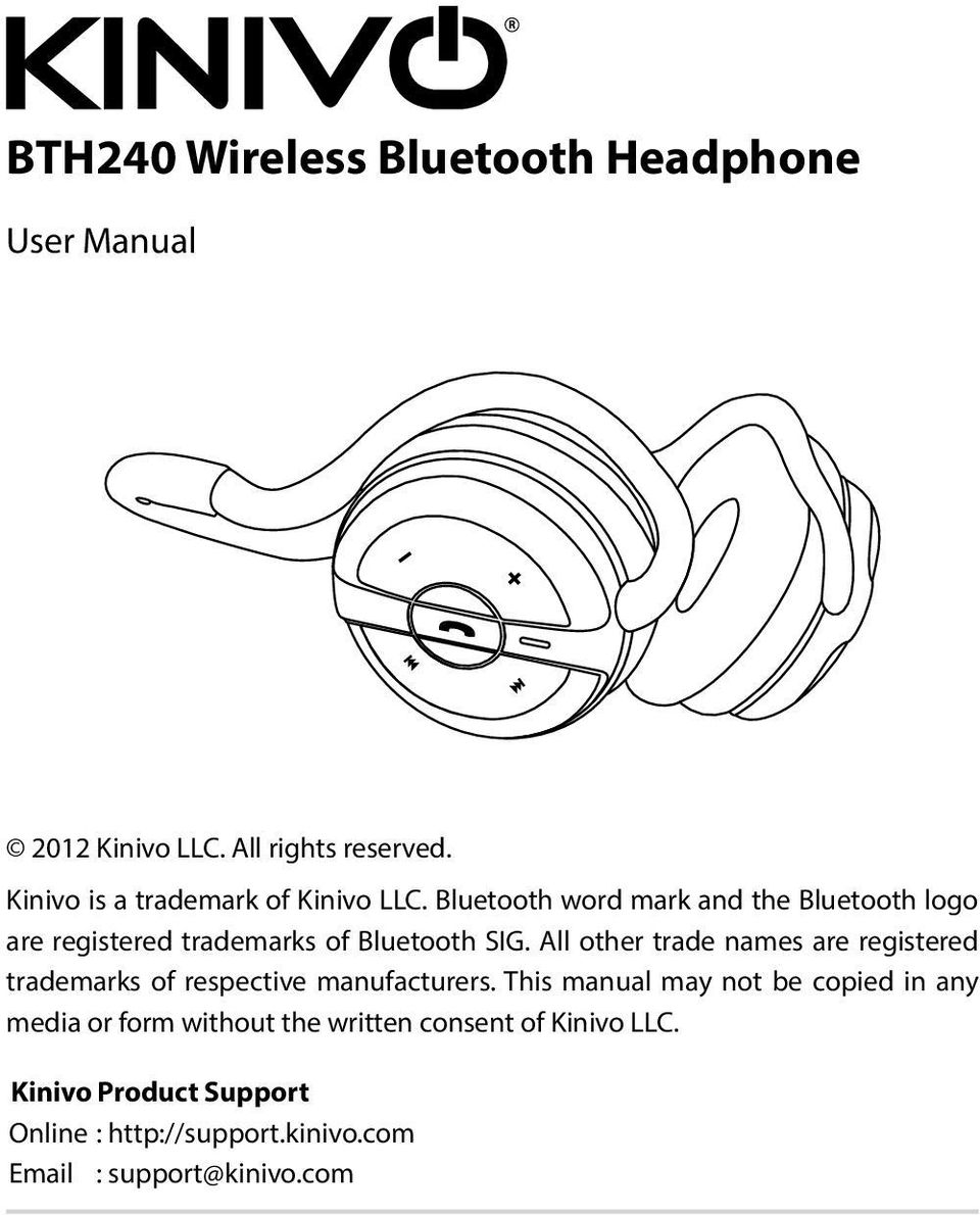 Bluetooth word mark and the Bluetooth logo are registered trademarks of Bluetooth SIG.