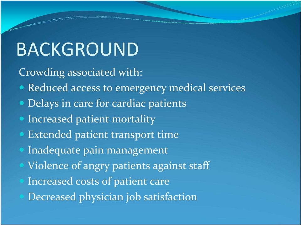 Extended patient transport time Inadequate pain management Violence of angry