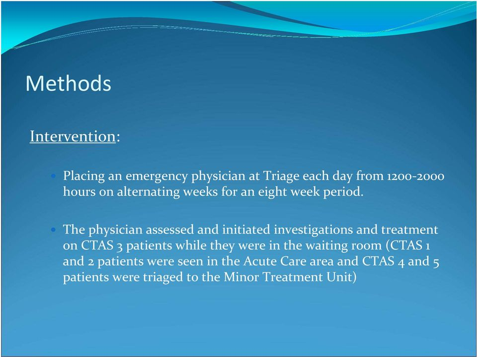The physician assessed and initiated investigations and treatment on CTAS 3 patients while they