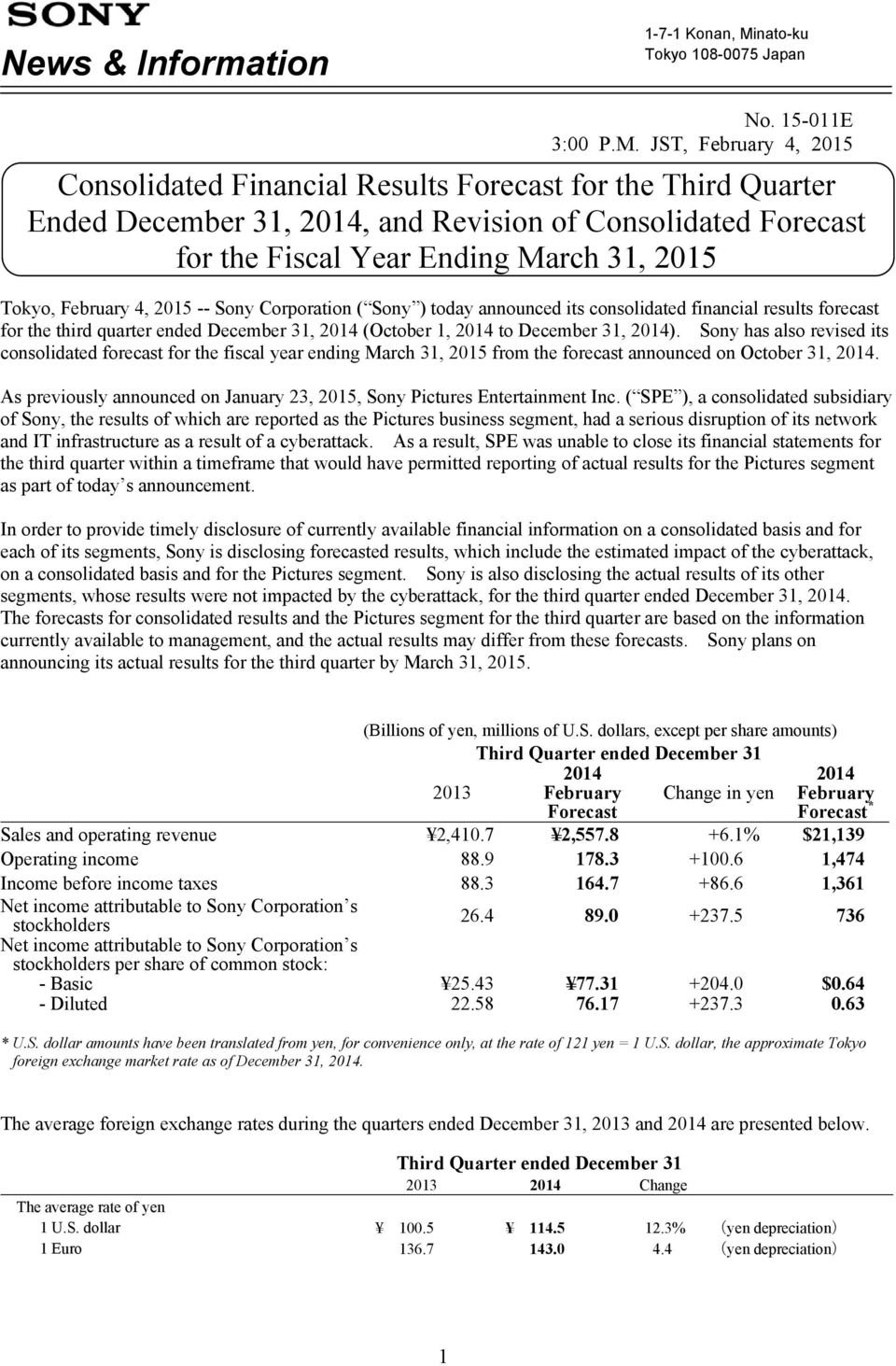JST, February 4, 2015 Consolidated Financial Results for the Third Quarter Ended December 31, 2014, and Revision of Consolidated for the Fiscal Year Ending March 31, 2015 Tokyo, February 4, 2015 --