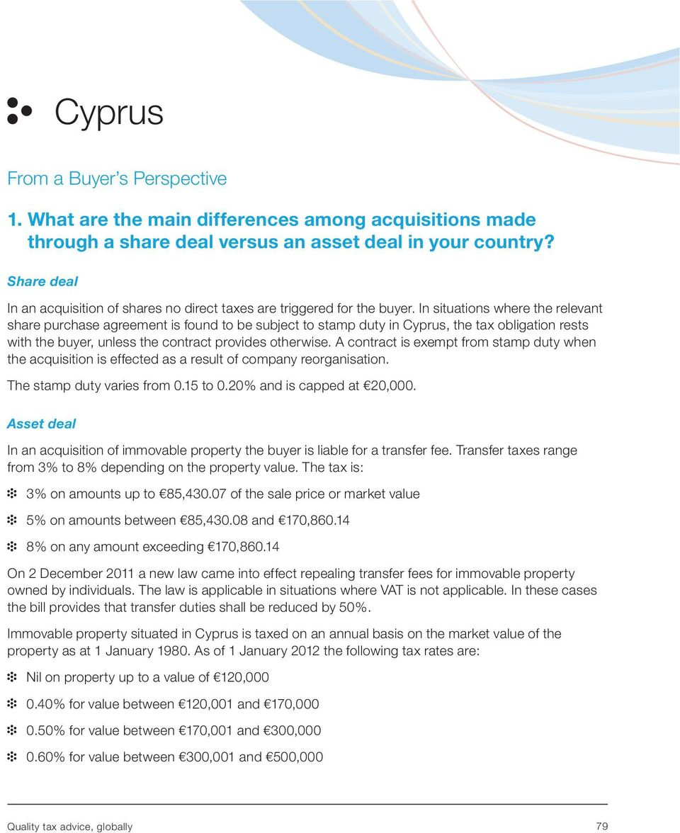 In situations where the relevant share purchase agreement is found to be subject to stamp duty in Cyprus, the tax obligation rests with the buyer, unless the contract provides otherwise.