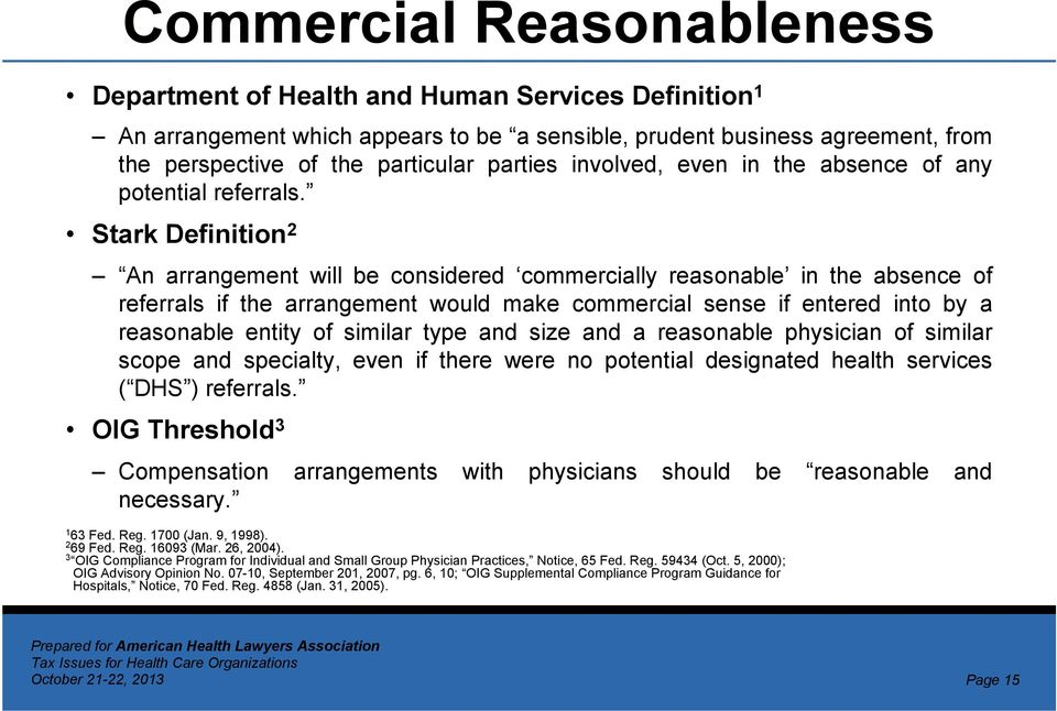 Stark Definition 2 An arrangement will be considered commercially reasonable in the absence of referrals if the arrangement would make commercial sense if entered into by a reasonable entity of