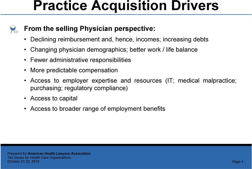 responsibilities More predictable compensation Access to employer expertise and resources (IT; medical