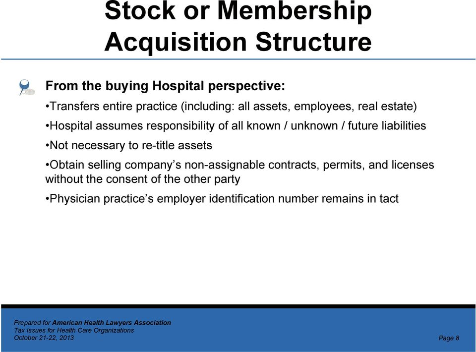 liabilities Not necessary to re-title assets Obtain selling company s non-assignable contracts, permits, and