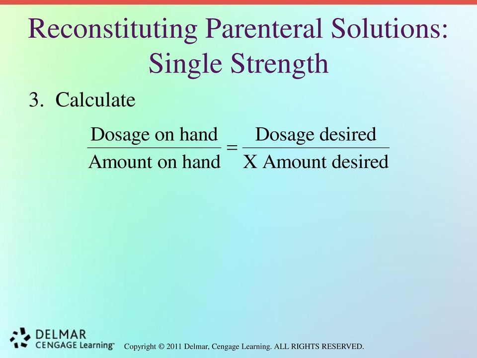 Calculate Dosage on hand Amount