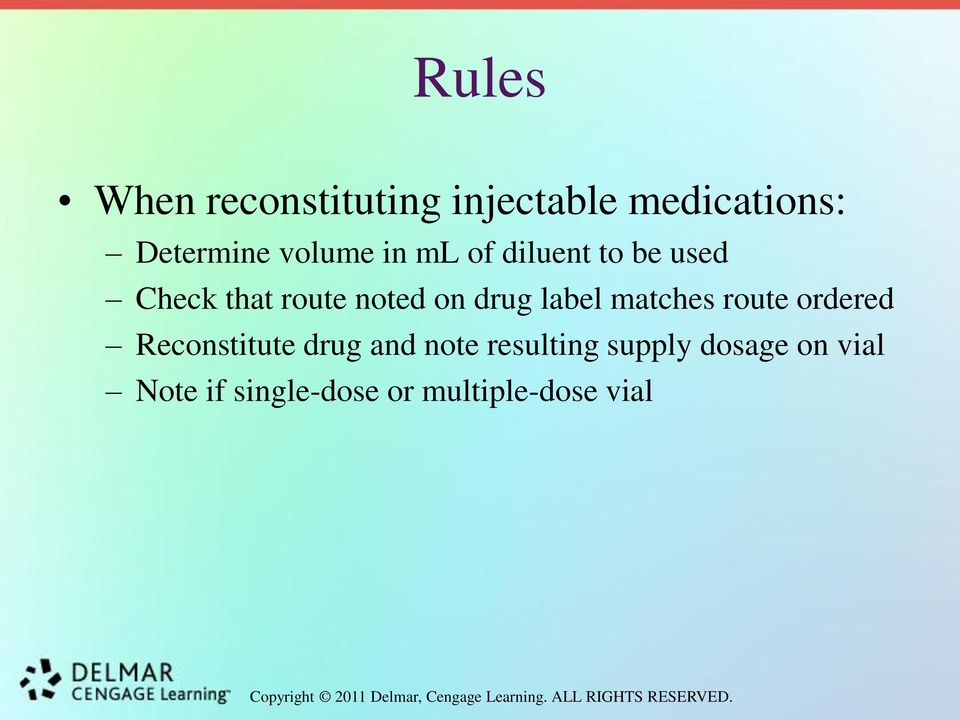 drug label matches route ordered Reconstitute drug and note