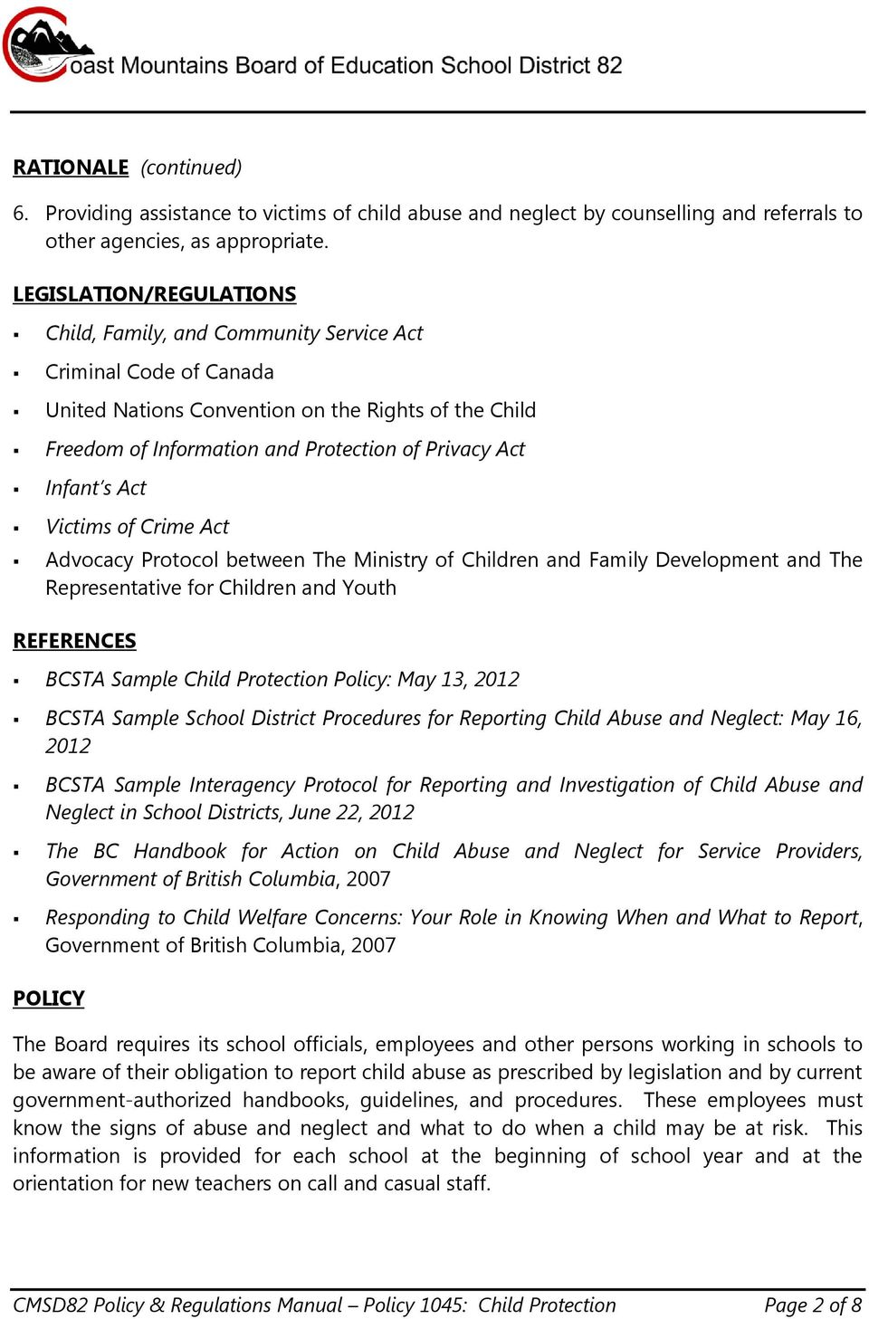 Infant s Act Victims of Crime Act Advocacy Protocol between The Ministry of Children and Family Development and The Representative for Children and Youth REFERENCES BCSTA Sample Child Protection