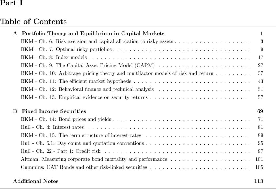 10: Arbitrage pricing theory and multifactor models of risk and return......... 37 BKM - Ch. 11: The efficient market hypothesis............................. 43 BKM - Ch.