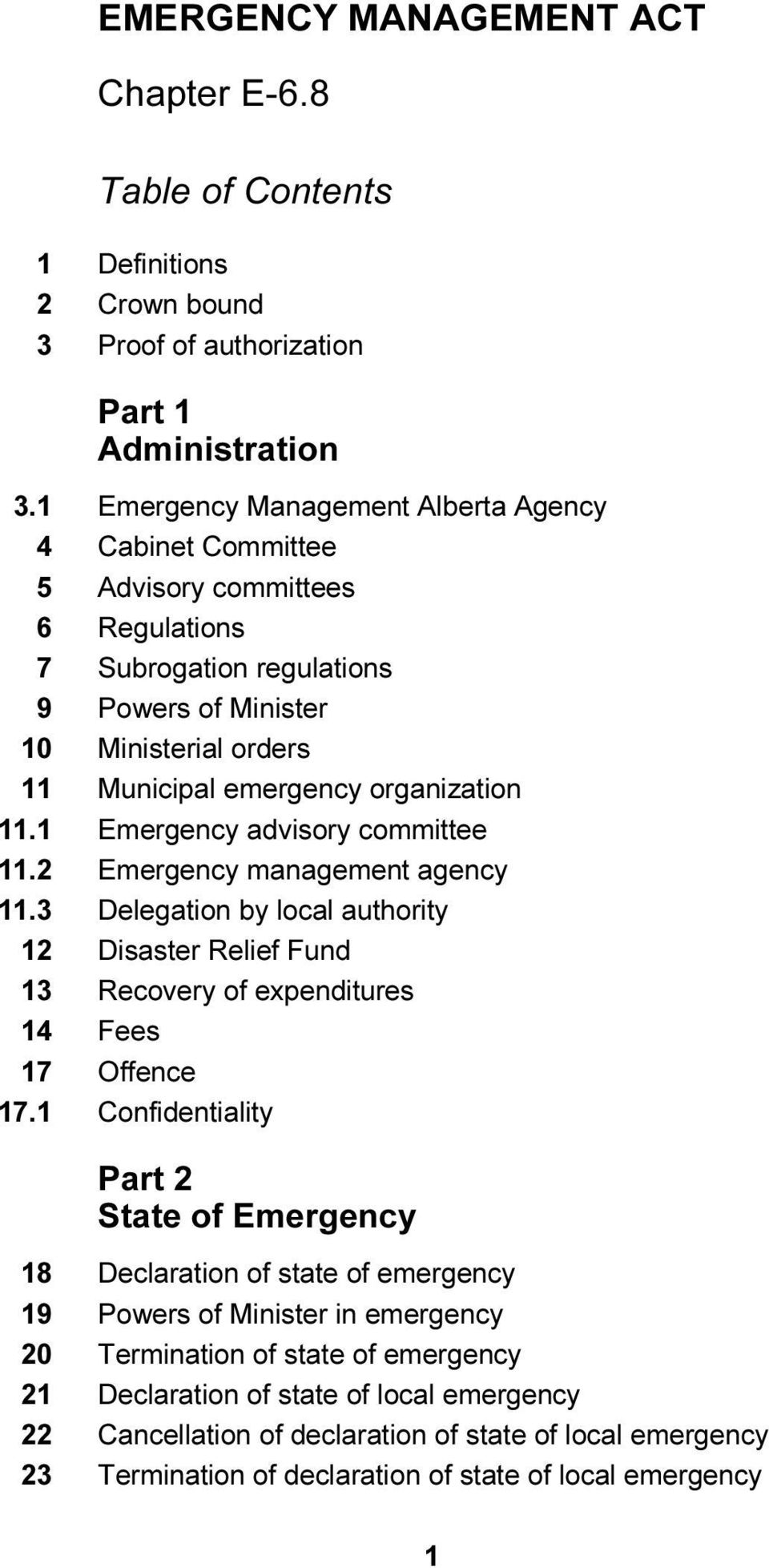 organization 11.1 Emergency advisory committee 11.2 Emergency management agency 11.3 Delegation by local authority 12 Disaster Relief Fund 13 Recovery of expenditures 14 Fees 17 Offence 17.