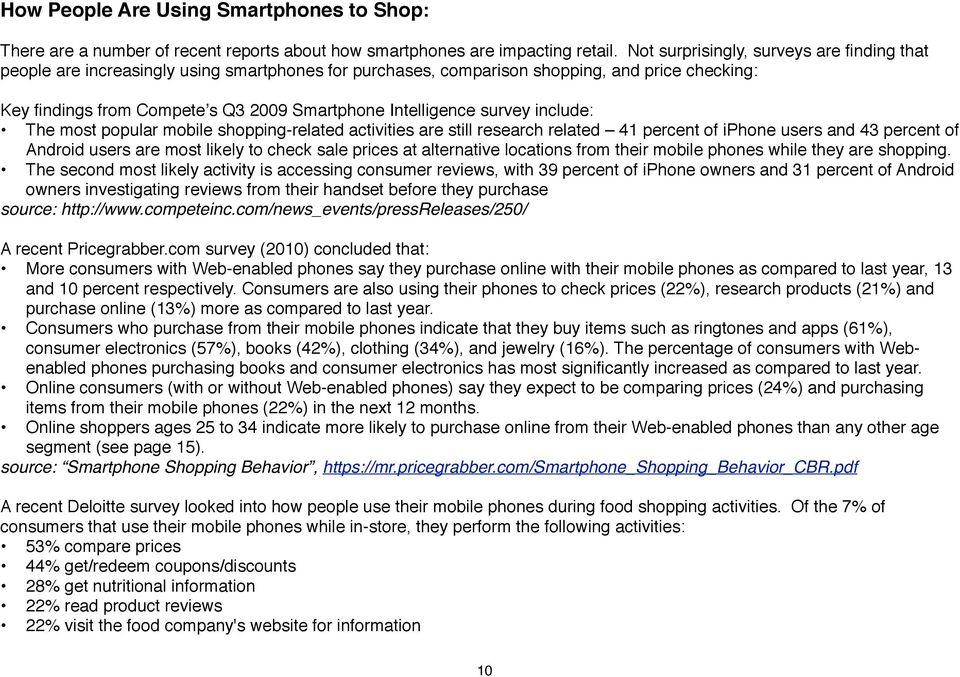 Intelligence survey include: The most popular mobile shopping-related activities are still research related 41 percent of iphone users and 43 percent of Android users are most likely to check sale