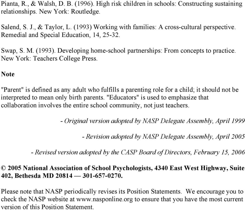 "New York: Teachers College Press. Note ""Parent"" is defined as any adult who fulfills a parenting role for a child; it should not be interpreted to mean only birth parents."