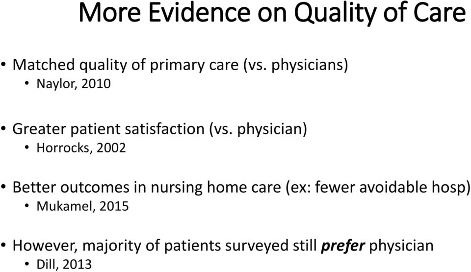 physician) Horrocks, 2002 Better outcomes in nursing home care (ex: fewer