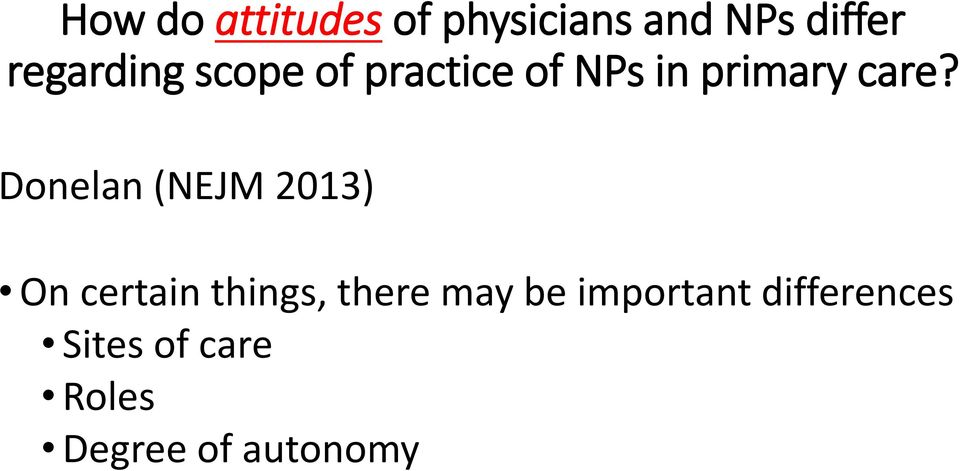 Donelan (NEJM 2013) On certain things, there may be