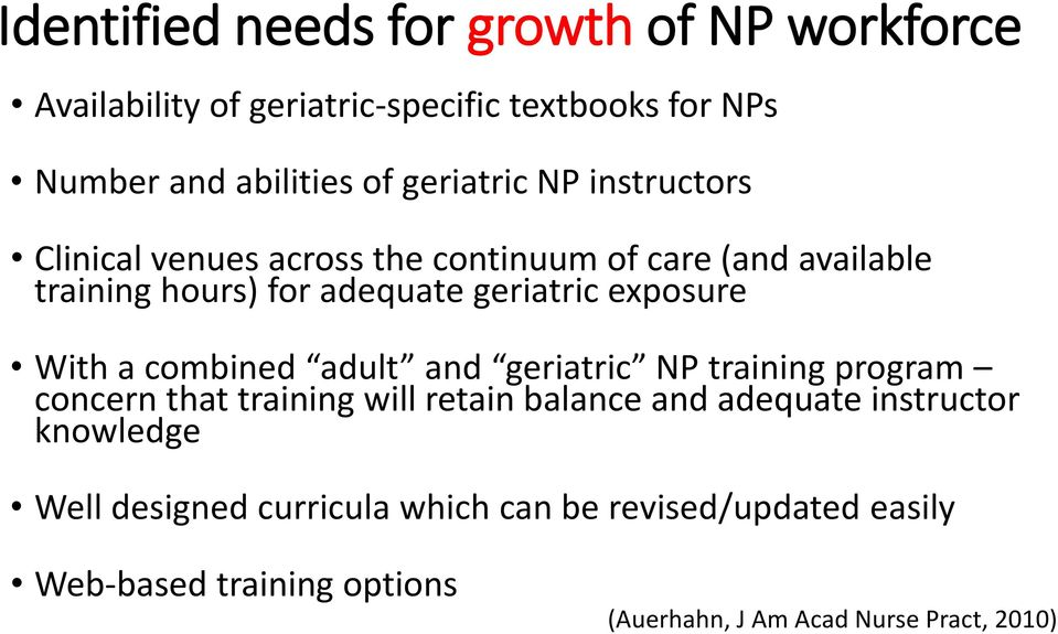 exposure With a combined adult and geriatric NP training program concern that training will retain balance and adequate